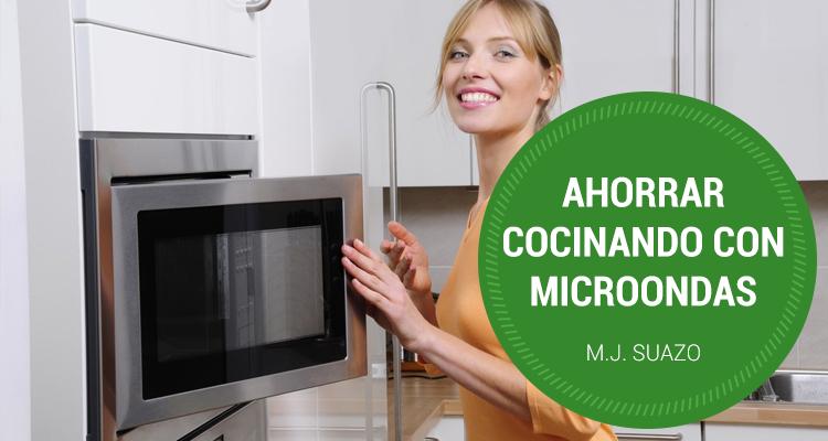 Cómo ahorrar cocinando con microondas